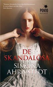 De skandalösa av Simona Ahrnstedt