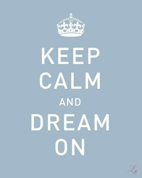 keep-calm-and-dream-on